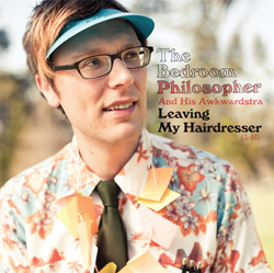 The Bedroom Philosopher - Leaving My Hairdresser