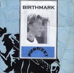 Phonze! - Birthmark