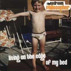 The Bedroom Philosopher - Living On The Edge Of My Bed